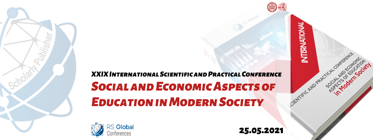 XXIX International Scientific and Practical Conference Social and Economic Aspects of Education in Modern Society